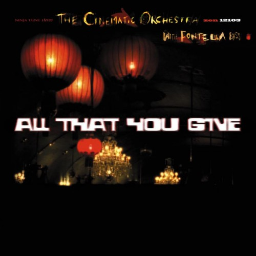All That You Give - The Cinematic Orchestra