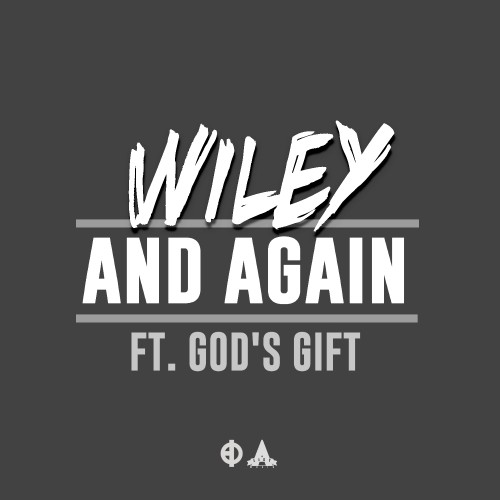 And Again - Wiley feat. Gods Gift