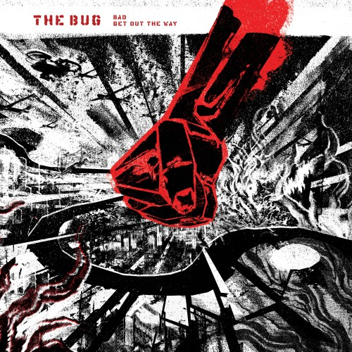 Bad / Get Out The Way - The Bug