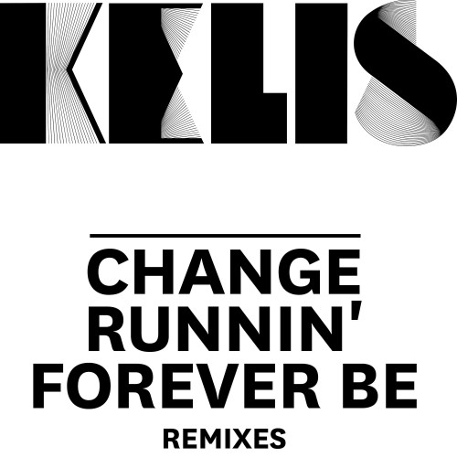 Change / Runnin' / Forever Be - Remixes -