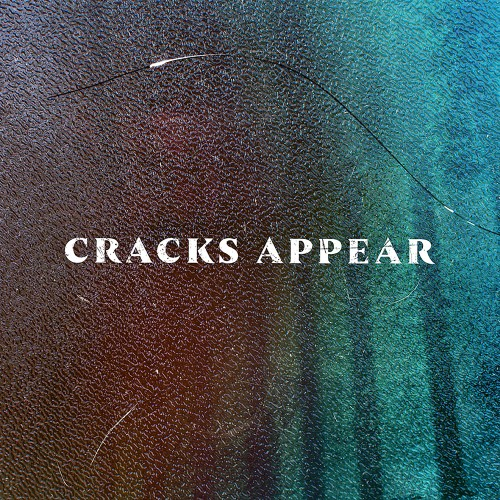 Cracks Appear -