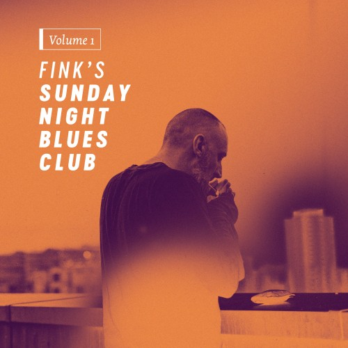 Fink's Sunday Night Blues Club, Vol. 1 - Fink