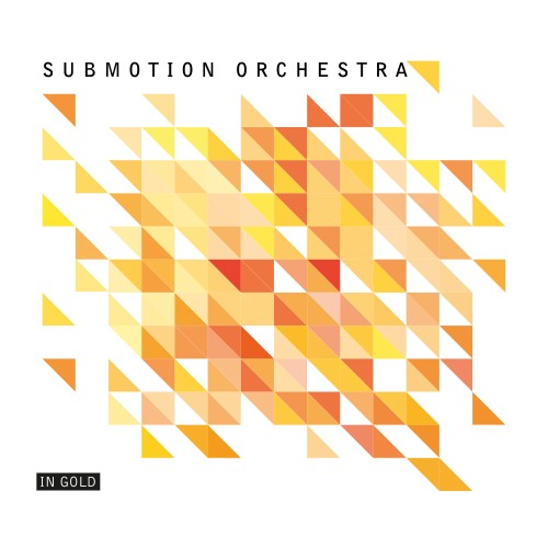 In Gold - Submotion Orchestra
