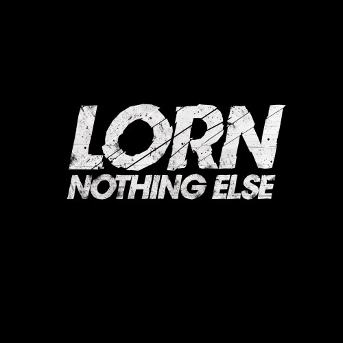 Nothing Else - Lorn