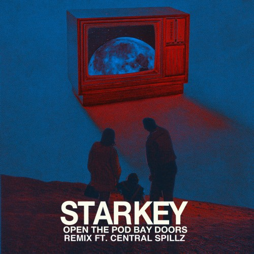 Open The Pod Bay Doors (Remix) - Starkey feat. Central Spillz