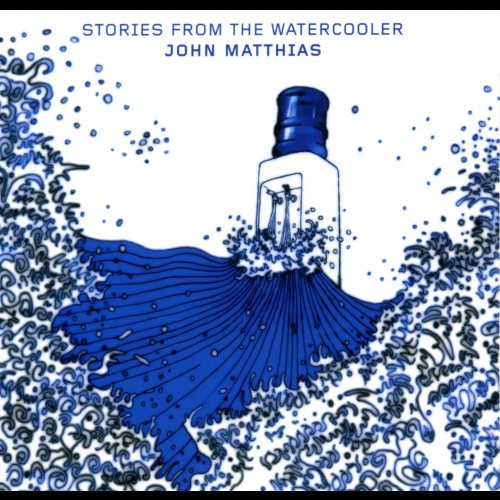 Stories From The Watercooler - John Matthias