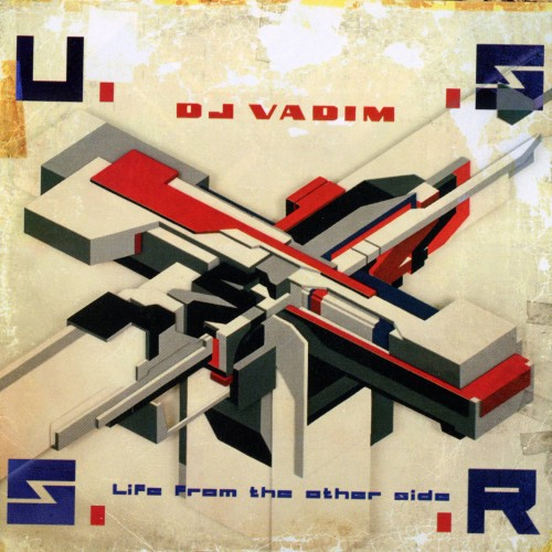 USSR:Life From The Other Side - DJ Vadim