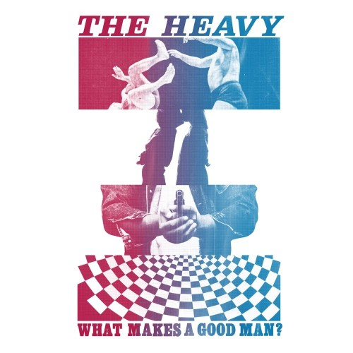 What Makes A Good Man? - The Heavy