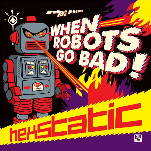 When Robots Go Bad - Hexstatic