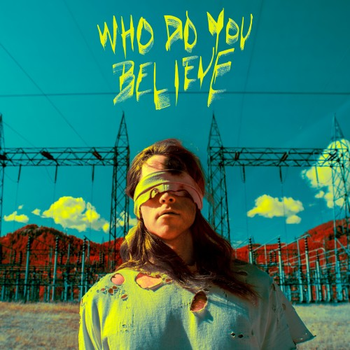 Who Do You Believe - Big Wild