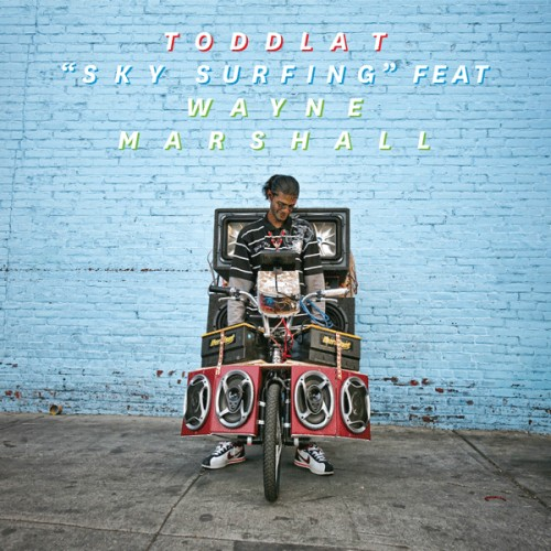 Sky Surfing Featuring Wayne Marshall - Toddla T